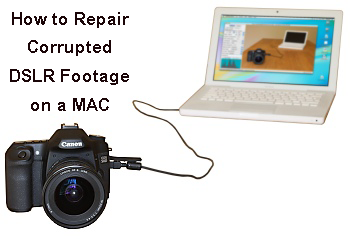 Repair Corrupted DSLR footage on a MAC