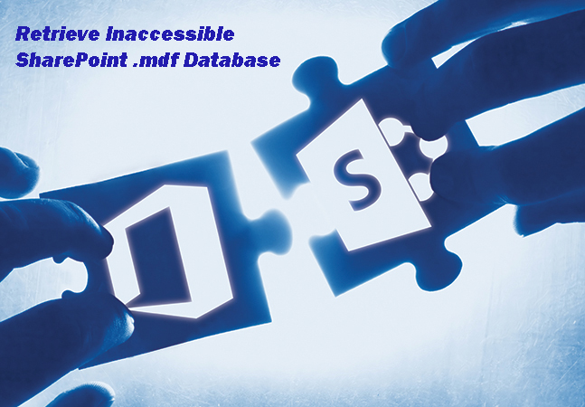 Retrieve Inaccessible SharePoint .mdf Database