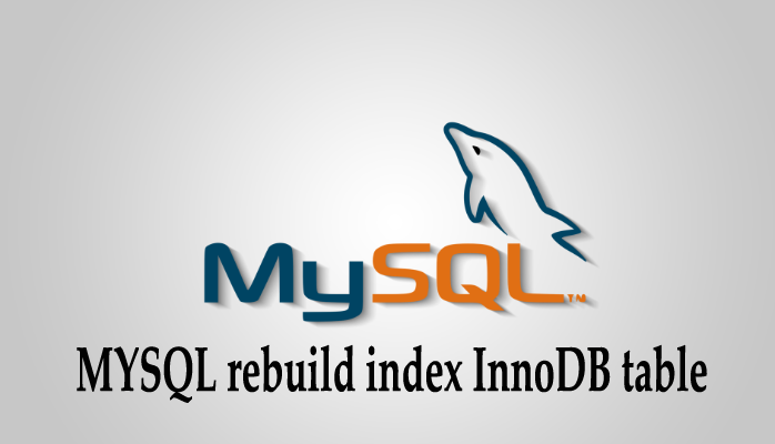 MYSQL rebuild index InnoDB table