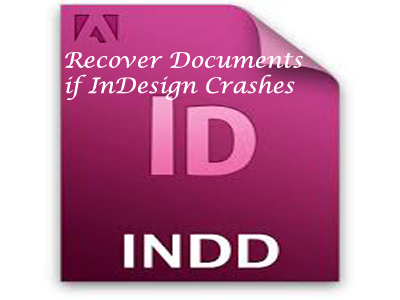 Recover Documents if InDesign Crashes
