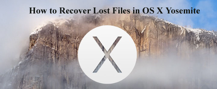 How to Recover Lost Files in OS X Yosemite