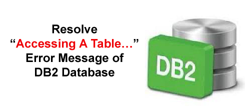 "Fix DB2 databse error ""Accessing A Table"""