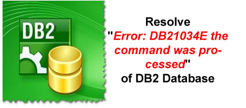 "Fix ""Error:DB21034E the command was processed"" Error"