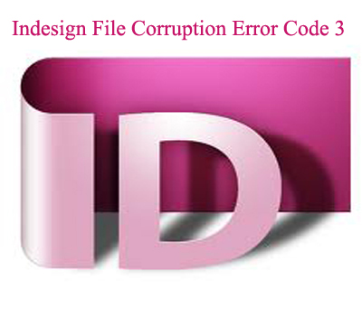 Indesign File Corruption Error Code 3