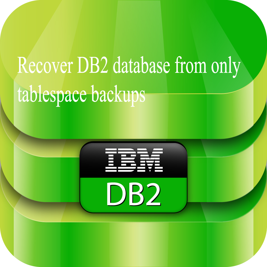 Recover DB2 database from only tablespace backups