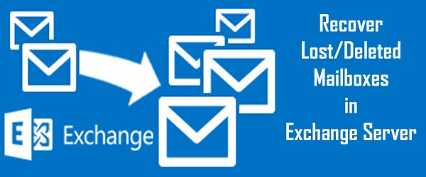Steps to Recover Deleted Mailboxes in Exchange Server
