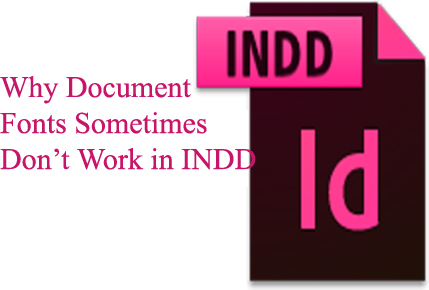 Why Document Fonts Sometimes Don't Work in INDD