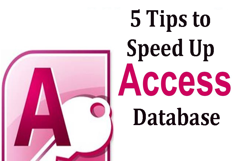 Tips to Speed Up Access Database