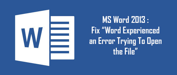 how to resolve word 2013 error 4605 file repair tool blog