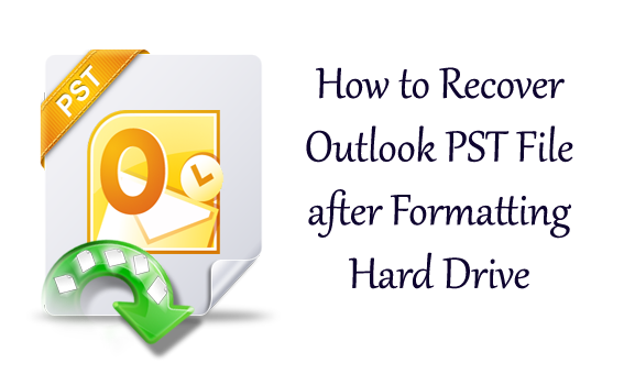 Recover Outlook PST File after Formatting Hard Drive