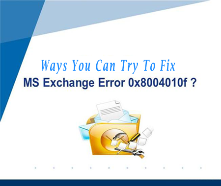 Ways You Can Try To Fix exchange error 0x8004010F