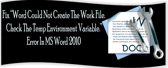 "Fix ""Word Could Not Create The Work File. Check The Temp Environment Variable."" Error In MS Word 2010"