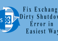 Fix Exchange Dirty Shutdown Error in Easiest Way