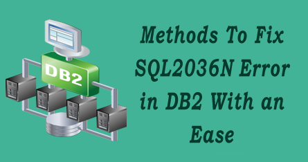 Methods To Fix SQL2036N Error in DB2 With an Ease