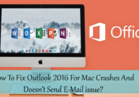 How To Fix Outlook 2016 For Mac Crashes And Doesn't Send E-Mail issue?