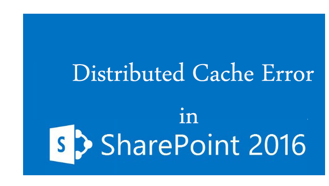 Distributed Cache Error in SharePoint 2016