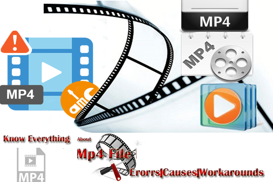 Know Everything About Mp4 Files Errors