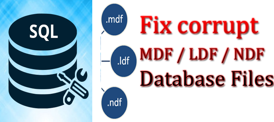 fix corrupt MDF / LDF / NDF database files