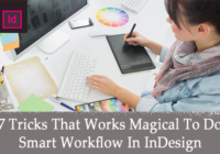 7 Tricks That Works Magical To Do Smart Workflow In InDesign