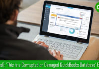 Fix QuickBooks Error 'This is a Corrupted or Damaged QuickBooks Database'