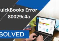 Steps To Fix QuickBooks Error Code 80029c4a